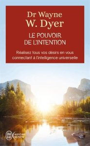 le pouvoir de l intention wayne dyer