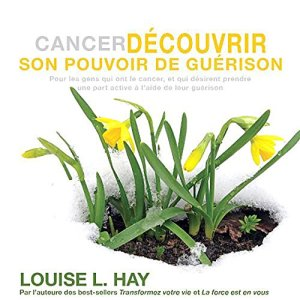 cancer cd livre louise hay