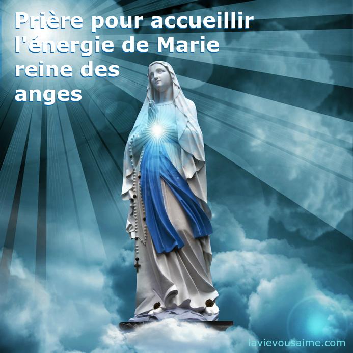 marie reine des anges - prière pour accueillir l'énergie de marie - amour divin