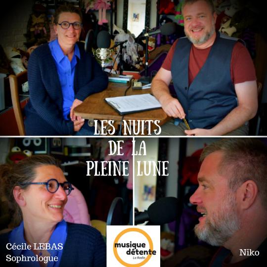 les nuits de la pleine lune - sophrologie - Cécile lebas - soprhologue Lille - Emission les nuits de la pleine lune - Niko